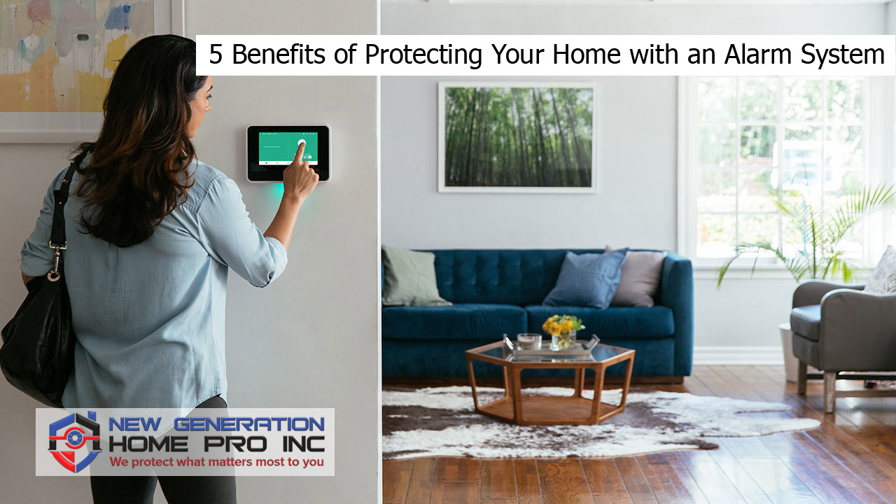 5 Benefits of Protecting Your Home with an Alarm System