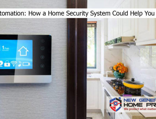 Home Automation: How a Home Security System Could Help You